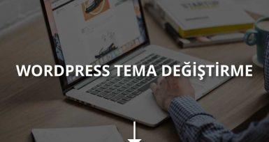 WordPress Tema Değiştirme İşlemi