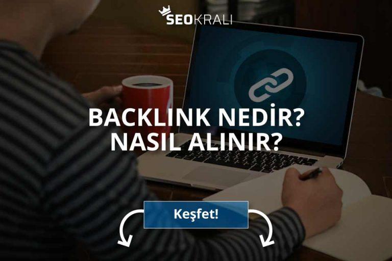 Backlink Nedir ve Nasıl Alınır?